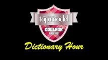 """H2T"" - Dictionary Hour with Tyra Banks - ANTM Cycle 19 College Edition"