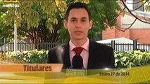 Titulares de Teleantioquia Noticias - lunes 27 de enero de 2014