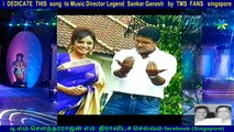 i  DEDICATE  THIS  song  to Music Director Legend  Sankar Ganesh   by  TMS  FANS   singapore