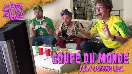 Coupe du Monde feat Jérôme Niel - Bapt&Gael