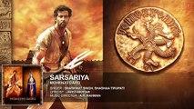 Sarsariya vedio song Mohenjo Daro