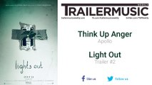Lights Out - Trailer #2 Music (Think Up Anger - Apollo)