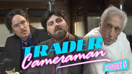 Trader Caméraman #5 -Le Traiteur- feat Gérard Darmon