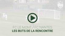 Amical : FC Le Mont - FC Nantes, les buts