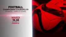 FOOT - EURO 2016 U19 : FRANCE-ANGLETERRE BANDE-ANNONCE