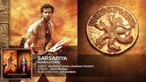 SARSARIYA Full Song _ Mohenjo Daro _ Hrithik Roshan, Pooja Hegde