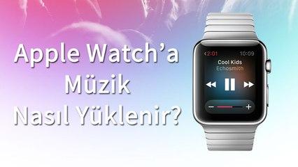 Apple Watch'a Nasıl Müzik Yüklenir?