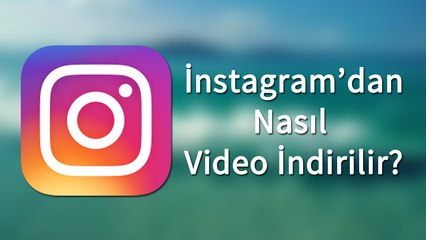 Instagram'dan Nasıl Video İndirilir? [Jailbreaksiz]