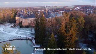 Secrets d'Histoire -La Grande Mademoiselle, une rebelle sous Louis XIV - Le château de Saint-Fargeau