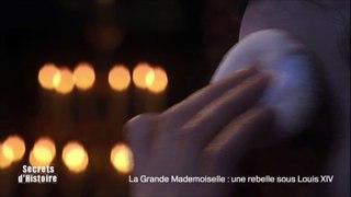 Secrets d'Histoire -La Grande Mademoiselle, une rebelle sous Louis XIV - Le maquillage