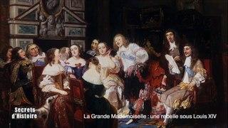 Secrets d'Histoire -La Grande Mademoiselle, une rebelle sous Louis XIV - La Guirlande de Julie