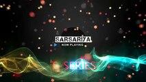 SARSARIYA ( MOHENJO DARO - SHASHAA TIRUPATI & SHASHWAT SINGH ) - FULL SONG WITH LYRICS