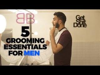 5 Grooming Essentials For Men | Men's Grooming Must Haves