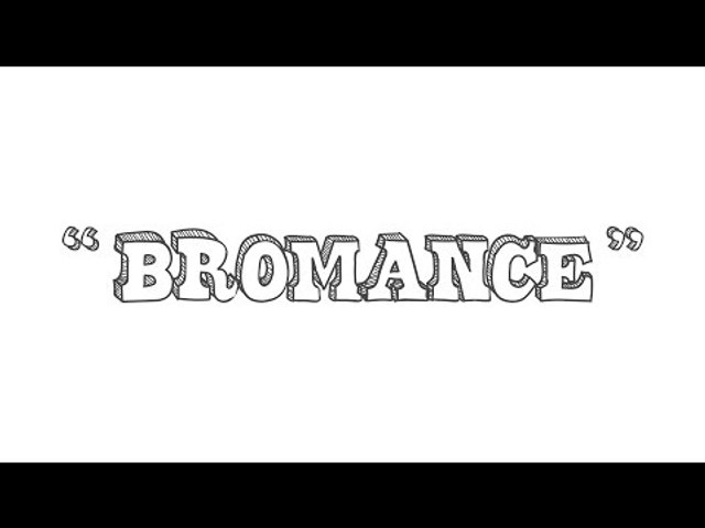 Bromance Meaning | Urbandiction