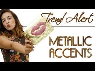 Trend Alert: Metallic Accents