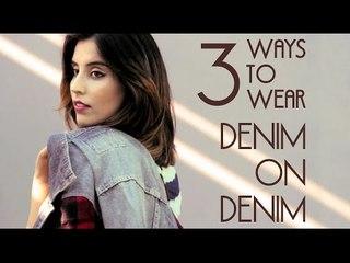Denim-on-Denim: 3 ways to style the look