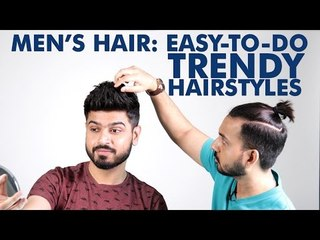 Men's Hair: Easy-To-Do Trendy Hairstyles