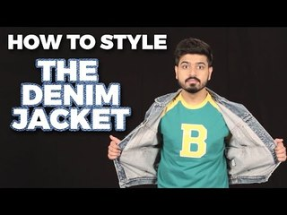 How To Style | The Denim Jacket | Men's Style and Fashion Advice