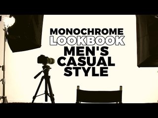 Monochrome LookBook : Men's Casual Style