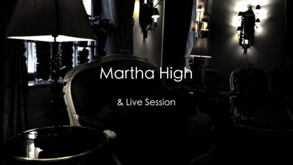 Interview & Live session | Martha High (FR)