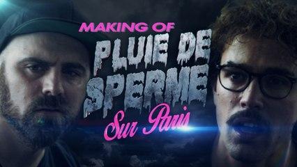 Pluie de Sperme sur Paris - Making of