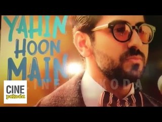Yahin Hoon Main Full Video Song | Ayushmann Khurrana, Yami Gautam, Rochak Kohli | CinePakoda