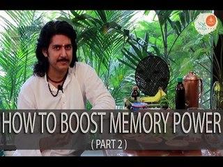 Weak Memory - Improve Memory Power | Natural Ayurvedic Home Remedies Part - 2