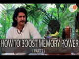 Weak Memory - Improve Memory Power | Natural Ayurvedic Home Remedies Part - 2