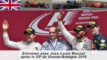 Entretien avec Jean-Louis Moncet après le GP de Grande-Bretagne 2016