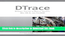 Download DTrace: Dynamic Tracing in Oracle Solaris, Mac OS X and FreeBSD PDF Online