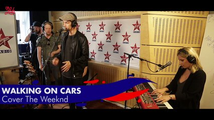Walking On Cars en live dans Le Lab Virgin Radio  Cover The Weeknd