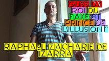 GUSS DX roi du fake ou prince de l'illusion - Raphaël Zacharie de IZARRA