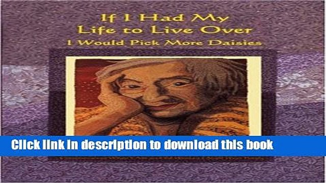 Read If I Had My Life to Live Over I Would Pick More Daisies PDF Online