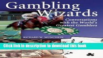 Read Books Gambling Wizards: Conversations with the World s Greatest Gamblers ebook textbooks