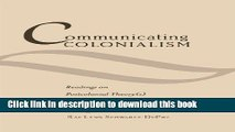 READ] EBOOK Communicating Colonialism: Readings on