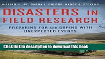 Download Disasters in Field Research: Preparing for and Coping with Unexpected Events  PDF Online
