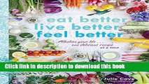 Read Eat Better, Live Better, Feel Better  Alkalize Your Life   One Delicious Recipe at a Time