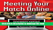 [PDF] Meeting Your Match Online: The Complete Guide to Internet Dating and Dating Services