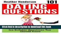 [PDF] 101 Dating Questions: Dating Tips and Advices, Including Fun, Interesting and Ice Breaker