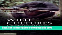 Read Wild Cultures: A Comparison between Chimpanzee and Human Cultures  Ebook Free