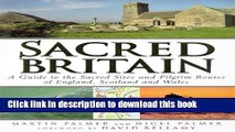 Read Sacred Britain: A Guide to the Sacred Sites and Pilgrim Routes of England, Scotland and