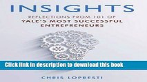 Download INSIGHTS: Reflections from 101 of Yale s Most Successful Entrepreneurs E-Book Free