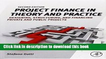 Read Project Finance in Theory and Practice, Second Edition: Designing, Structuring, and Financing