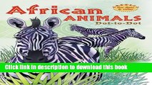 Download African Animals Dot-to-Dot (Connect the Dots   Color)  Ebook Free