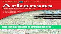 Read Arkansas Atlas   Gazetteer (Delorme Atlas   Gazetteer Series) ebook textbooks