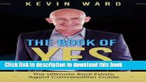 [Read PDF] The Book of YES: The Ultimate Real Estate Agent Conversation Guide  Read Online