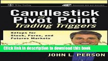 Read Candlestick and Pivot Point Trading Triggers: Setups for Stock, Forex, and Futures Markets