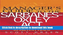 Read Manager s Guide to the Sarbanes-Oxley Act: Improving Internal Controls to Prevent Fraud