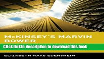 [Read PDF] McKinsey s Marvin Bower: Vision, Leadership, and the Creation of Management Consulting
