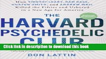 Read Books The Harvard Psychedelic Club: How Timothy Leary, Ram Dass, Huston Smith, and Andrew